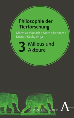 Philosophie der Tierforschung von Becker,  Ralf, Böhnert,  Martin, Köchy,  Kristian, Wunsch,  Matthias