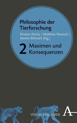 Philosophie der Tierforschung von Böhnert,  Martin, Köchy,  Kristian, Wunsch,  Matthias