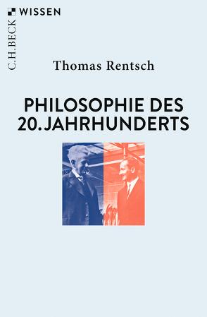 Philosophie des 20. Jahrhunderts von Rentsch,  Thomas