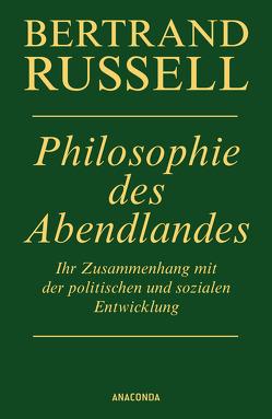 Philosophie des Abendlandes von Fischer-Wernecke,  Elisabeth, Gillischewski,  Ruth, Russell,  Bertrand