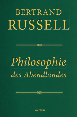 Philosophie des Abendlandes (Lederausgabe) von Fischer-Wernecke,  Elisabeth, Gillischewski,  Ruth, Russell,  Bertrand