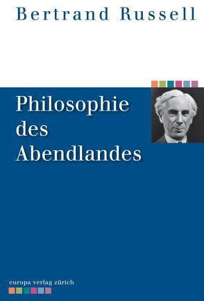 Philosophie des Abendlandes von Russell,  Bertrand