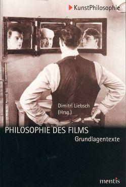 Philosophie des Films von Liebsch,  Dimitri