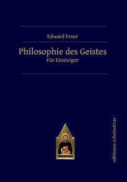 Philosophie des Geistes von Feser,  Edward