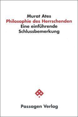 Philosophie des Herrschenden von Ates,  Murat