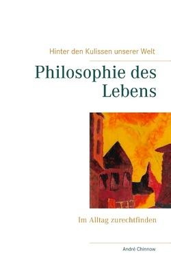 Philosophie des Lebens von Chinnow,  André