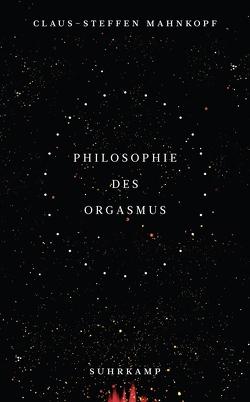 Philosophie des Orgasmus von Mahnkopf,  Claus-Steffen