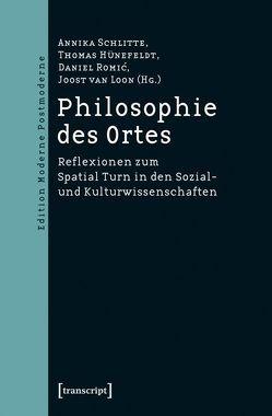 Philosophie des Ortes von Hünefeldt,  Thomas, Loon,  Joost van, Romic,  Daniel, Schlitte,  Annika