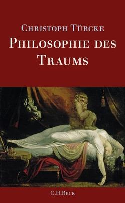 Philosophie des Traums von Türcke,  Christoph