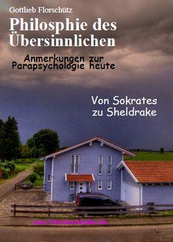 Philosophie des Übersinnlichen von Florschütz,  Dr. Gottlieb