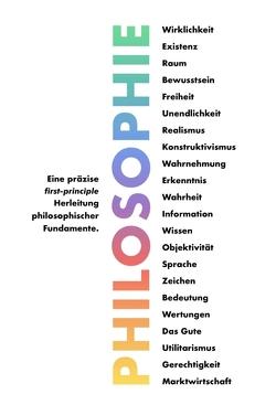 Philosophie – Eine präzise first-principle Herleitung philosophischer Fundamente. von Weinreich,  Thomas