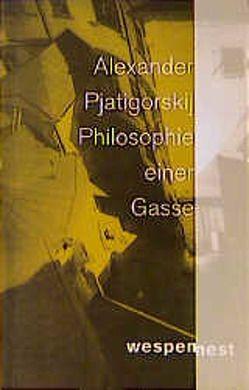 Philosophie einer Gasse von Klein,  Erich, Pjatigorski,  Alexander