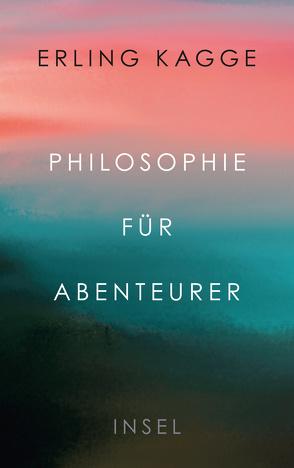 Philosophie für Abenteurer von Kagge,  Erling