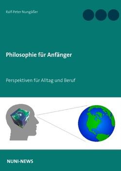 Philosophie für Anfänger von Nungäßer,  Ralf-Peter