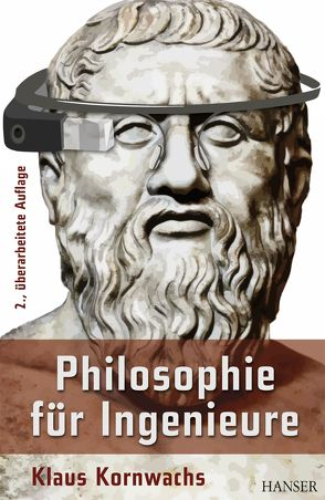 Philosophie für Ingenieure von Kornwachs,  Klaus