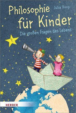 Philosophie für Kinder von Jäger,  Katja, Knop,  Julia, Lange,  Katrina