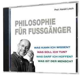 Philosophie für Fußgänger (1 Audio-CD, Länge: ca. 52 Min.) von Lesch,  Harald