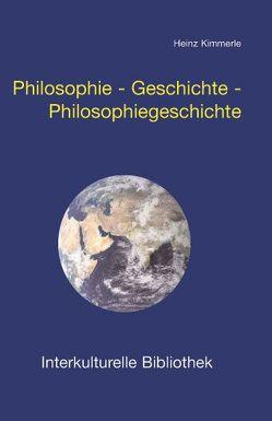 Philosophie – Geschichte – Philosophiegeschichte von Kimmerle,  Heinz