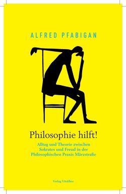Philosophie hilft! von Pfabigan,  Alfred