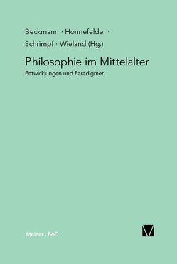 Philosophie im Mittelalter von Beckmann,  Jan P, Honnefelder,  Ludger, Schrimpf,  Gangolf, Wieland,  Georg