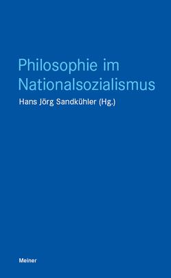 Philosophie im Nationalsozialismus von Sandkühler,  Hans Jörg