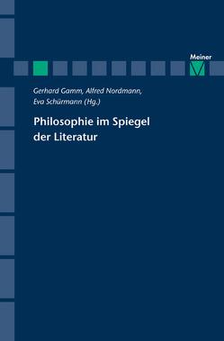 Philosophie im Spiegel der Literatur von Gamm,  Gerhard, Nordmann,  Alfred, Schürmann,  Eva