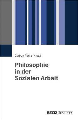 Philosophie in der Sozialen Arbeit von Perko,  Gudrun