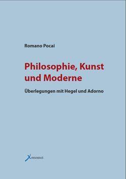 Philosophie, Kunst und Moderne von Pocai,  Romano