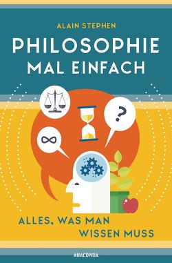 Philosophie mal einfach (für Einsteiger, Anfänger und Studierende) von Mania,  Hubet, Stephen,  Alain