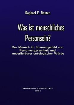 Philosophie & Open Access / Was ist menschliches Personsein? von Bexten,  Raphael E.