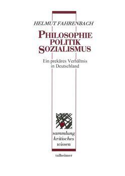 Philosophie – Politik – Sozialismus von Fahrenbach,  Helmut