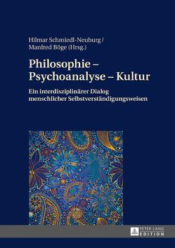 Philosophie – Psychoanalyse – Kultur von Böge,  Manfred, Schmiedl-Neuburg,  Hilmar