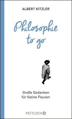 Philosophie to go von Kitzler,  Albert