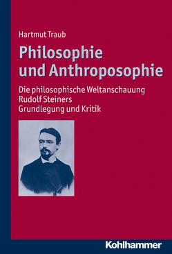 Philosophie und Anthroposophie von Traub,  Hartmut