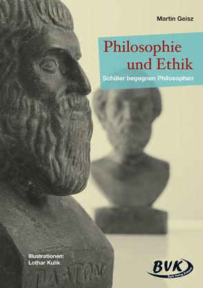 Philosophie und Ethik von Geisz,  Martin