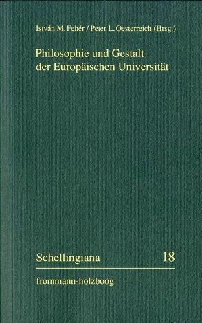 Philosophie und Gestalt der Europäischen Universität von Fehér,  István M., Oesterreich,  Peter L