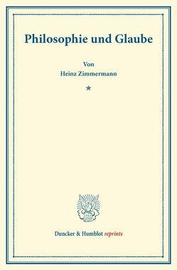 Philosophie und Glaube. von Zimmermann,  Heinz