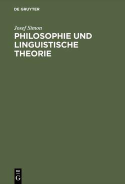 Philosophie und linguistische Theorie von Simon,  Josef