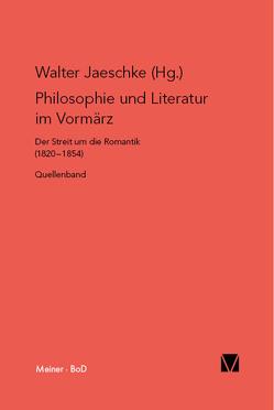 Philosophie und Literatur im Vormärz von Jaeschke,  Walter
