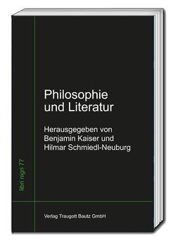 Philosophie und Literatur von Kaiser,  Benjamin, Schmiedl-Neuburg,  Hilmar
