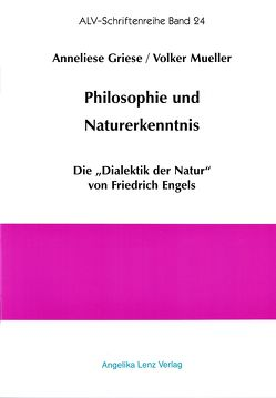 Philosophie und Naturerkenntnis von Griese,  Anneliese, Mueller,  Volker