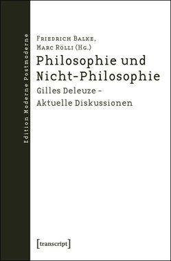 Philosophie und Nicht-Philosophie von Balke,  Friedrich, Rölli,  Marc