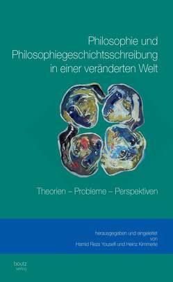 Philosophie und Philosophiegeschichtsschreibung in einer veränderten Welt von Kimmerle,  Heinz, Yousefi,  Hamid Reza