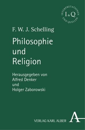 Philosophie und Religion von Asmuth,  Christoph, Danz,  Christian, Denker,  Alfred, Ehrhardt,  Walter E., Florig,  Oliver, Schelling,  F.W.J., Zaborowski,  Holger