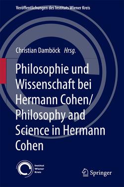 Philosophie und Wissenschaft bei Hermann Cohen/Philosophy and Science in Hermann Cohen von Damböck,  Christian