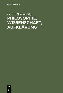 Philosophie, Wissenschaft, Aufklärung von Dahms,  Hans J.