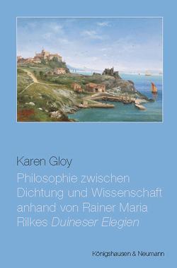 Philosophie zwischen Dichtung und Wissenschaft anhand von Rainer Maria Rilkes ,Duineser Elegien' von Gloy,  Karen
