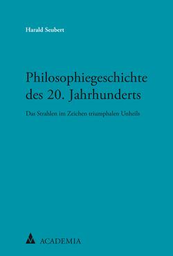 Philosophiegeschichte des 20. Jahrhunderts von Seubert,  Harald