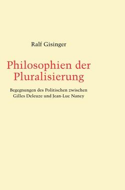 Philosophien der Pluralisierung von Gisinger,  Ralf