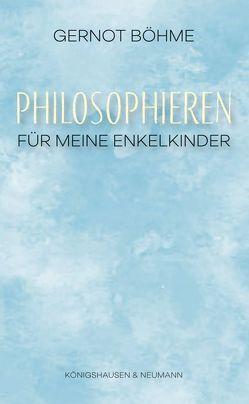 Philosophieren von Böhme,  Gernot
